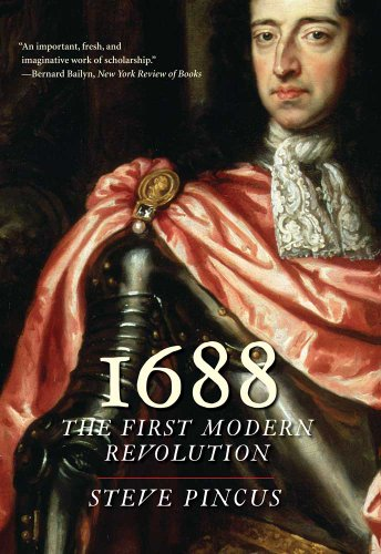 The best books on The Glorious Revolution - 1688: The First Modern Revolution by Steven Pincus