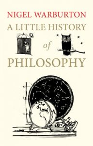 Nigel Warburton recommends the best Introductions to Philosophy - A Little History of Philosophy by Nigel Warburton