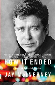 Essential New York Novels - How it Ended: New and Collected Stories by Jay McInerney