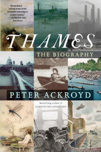 The best books on London - Thames: The Biography by Peter Ackroyd