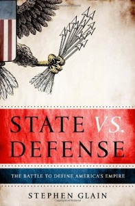 The best books on US Militarism - State vs. Defense by Stephen Glain