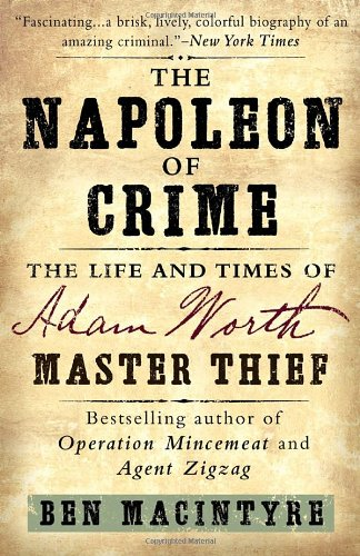 The best books on Art Crime - The Napoleon of Crime by Ben Macintyre