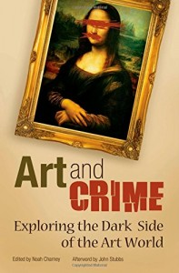 The best books on Art Crime - Art and Crime by Noah Charney & Noah Charney (editor)