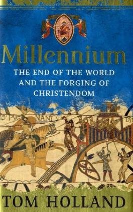 The best books on Ancient Rome - Millennium: The End of the World and the Forging of Christendom by Tom Holland