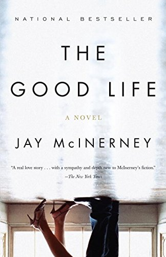 Essential New York Novels - The Good Life by Jay McInerney