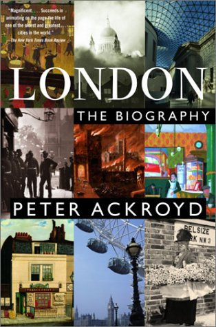 The best books on London - London: The Biography by Peter Ackroyd