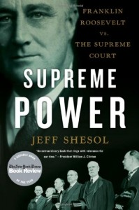 The best books on US Supreme Court Justices - Supreme Power by Jeff Shesol