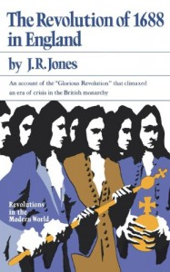 The best books on The Glorious Revolution - The Revolution of 1688 in England by JR Jones