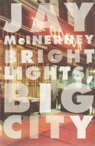 Essential New York Novels - Bright Lights, Big City by Jay McInerney