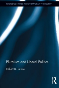 The best books on Pragmatism - Pluralism and Liberal Politics by Robert Talisse
