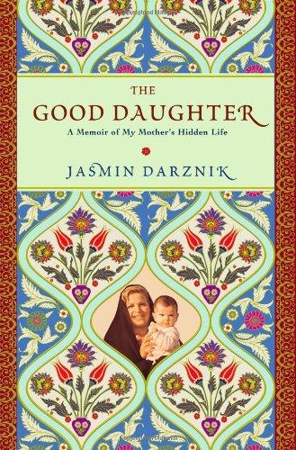 The best books on Modern Iran - The Good Daughter by Jasmin Darznik