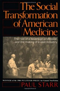 The best books on Healthcare Reform - The Social Transformation of American Medicine by Paul Starr