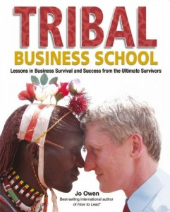 The best books on Leadership - Tribal Business School by Jo Owen