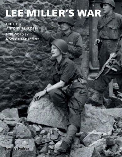 The best books on Photography and Reality - Lee Miller's War by Antony Penrose and David E Scherman