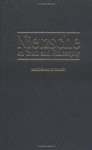 The best books on Nietzsche - Nietzsche on Truth and Philosophy by Maudemarie Clark