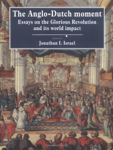 The best books on The Glorious Revolution - The Anglo-Dutch Moment by Jonathan I Israel