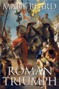 The best books on Ancient Rome - The Roman Triumph by Mary Beard