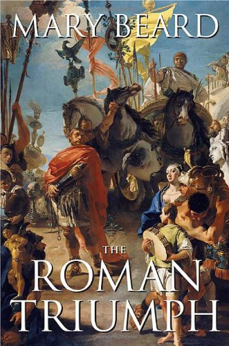 The best books on Ancient History in Modern life - The Roman Triumph by Mary Beard