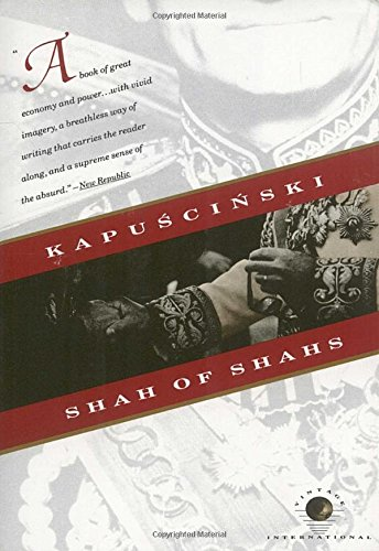 The best books on Modern Iran - Shah of Shahs by Ryszard Kapuściński
