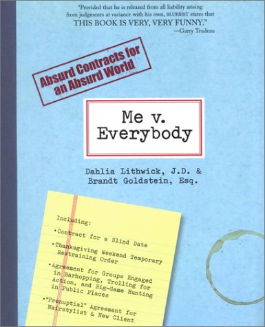 The best books on US Supreme Court Justices - Me v. Everybody by Dahlia Lithwick & Dahlia Lithwick and Brandt Goldstein