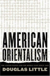 The best books on Egypt and America - American Orientalism by Douglas Little