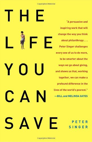 The best books on Aid Work - The Life You Can Save by Peter Singer