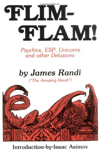 The best books on Debunking the Paranormal - Flim-Flam! by James Randi