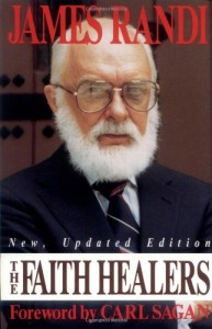 The best books on Being Sceptical - The Faith Healers by James Randi