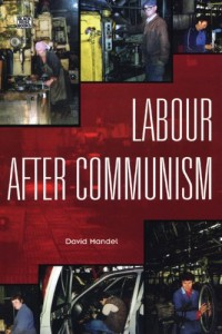The best books on Putin's Russia - Labour After Communism by David Mandel