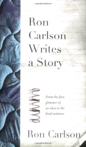 The best books on How to Write - Ron Carlson Writes a Story by Ron Carlson