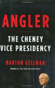 The best books on Post-9/11 America - Angler: The Cheney Vice Presidency by Barton Gellman