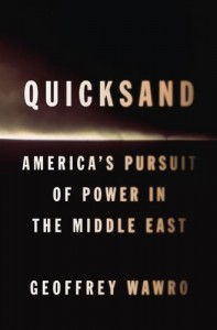 The best books on Egypt and America - Quicksand by Geoffrey Wawro