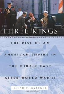 The best books on Egypt and America - Three Kings by Lloyd C Gardner & Lloyd Gardner