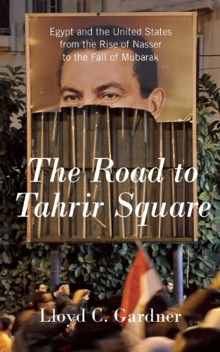 The best books on Egypt and America - The Road to Tahrir Square by Lloyd C Gardner & Lloyd Gardner