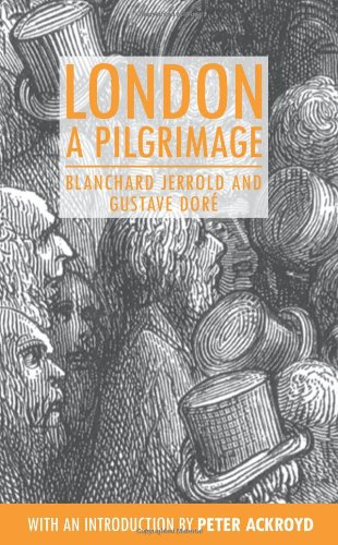 The best books on London - London: A Pilgrimage by Blanchard Jerrold and Gustave Doré