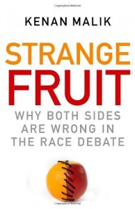 The best books on Morality Without God - Strange Fruit: Why Both Sides are Wrong in the Race Debate by Kenan Malik