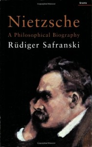 The Best Nietzsche Books - Nietzsche: A Philosophical Biography by Rüdiger Safranski & translator Shelley Frisch