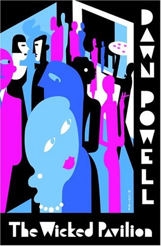 Essential New York Novels - The Wicked Pavilion by Dawn Powell