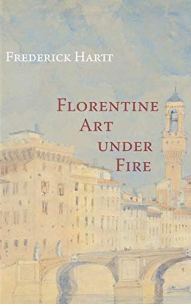 The best books on Art Crime - Florentine Art Under Fire by Frederick Hartt