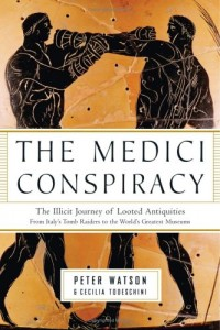 The best books on Art Crime - The Medici Conspiracy by Peter Watson and Cecilia Todeschin