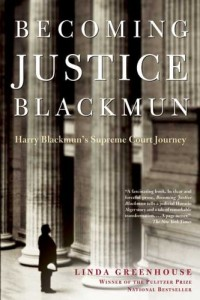 The best books on US Supreme Court Justices - Becoming Justice Blackmun by Linda Greenhouse