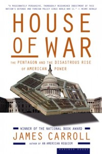 The best books on US Militarism - House of War by James Carroll