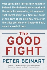 The best books on Post-9/11 America - The Good Fight by Peter Beinart