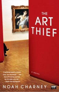 The best books on Art Crime - The Art Thief: A Novel by Noah Charney