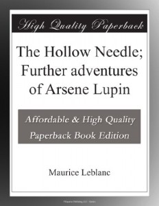 The best books on Art Crime - The Hollow Needle by Maurice Leblanc