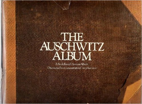 The best books on Photography and Reality - The Auschwitz Album by Peter Hellman