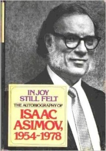The best books on Being Sceptical - In Joy Still Felt by Isaac Asimov