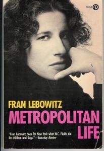 Fran Lebowitz on New York Writers - Metropolitan Life by Fran Lebowitz