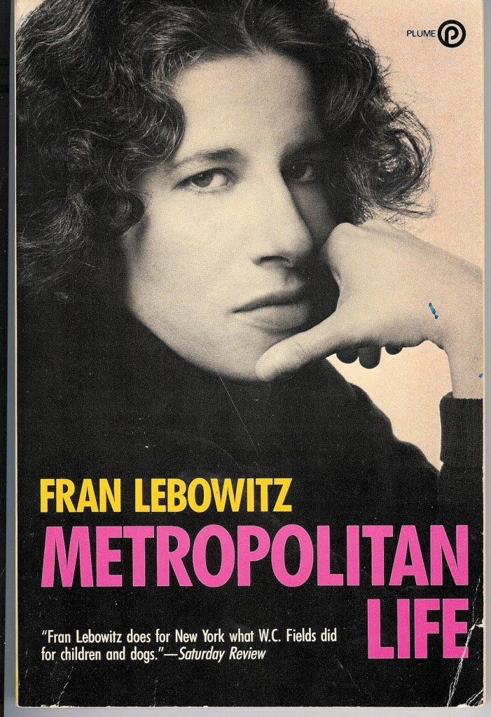 Fran Lebowitz on New York Writers - Metropolitan Life by Fran Lebowitz