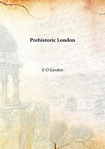 The Best London Books - Prehistoric London: Its Mounds and Circles by EO Gordon